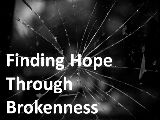 Finding Hope through Brokenness